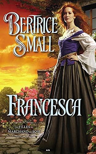 9782897529307: Francesca - Les filles du marchand de soie - T2