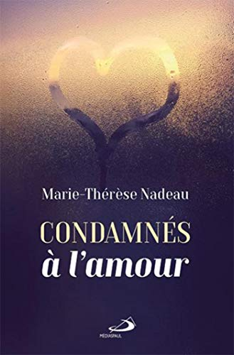 CONDAMNES A L'AMOUR: NADEAU MARIE THERESE
