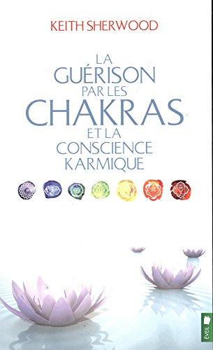 GUERISON PAR LES CHAKRAS CONSCIENCE KARM: SHERWOOD KEITH
