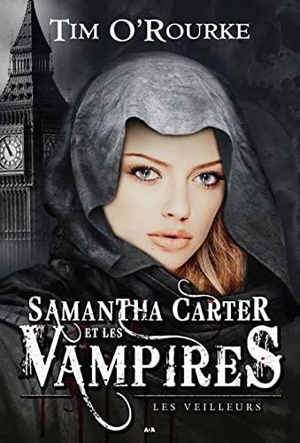 SAMANTHA CARTER T2 - LES VEILLEURS: O ROURKE TIM