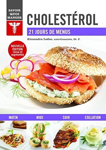 Cholestérol (Savoir quoi manger: 21 jours de menus) (French Edition) - LEDUC, ALEXANDRA