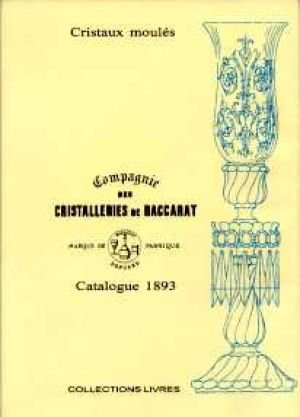 9782900011249: Compagnie des cristalleries de Baccarat - Catalogue 1893