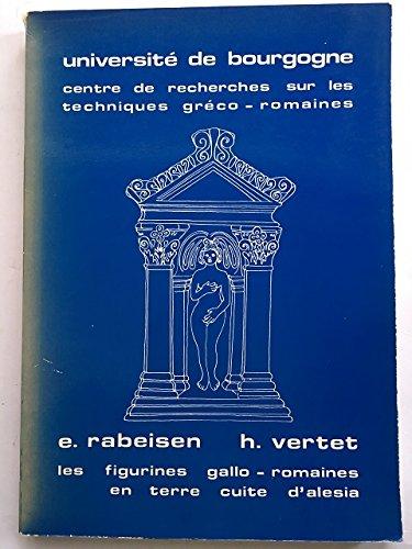 Les figurines gallo-romaines en terre cuite d'Alésia: E. Rabeisen H. Vertet