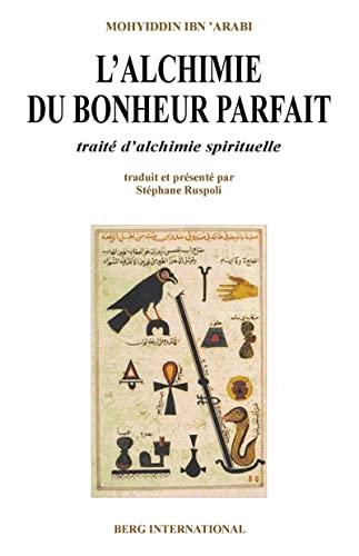 L'alchimie du bonheur parfait (L'Ile verte) (French Edition) (2900269172) by Ibn al-ʻArabī
