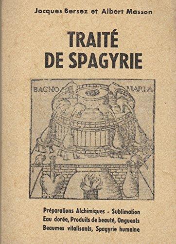 Traità de spagyrie by Jacques Bersez; A. Masson: Jacques Bersez
