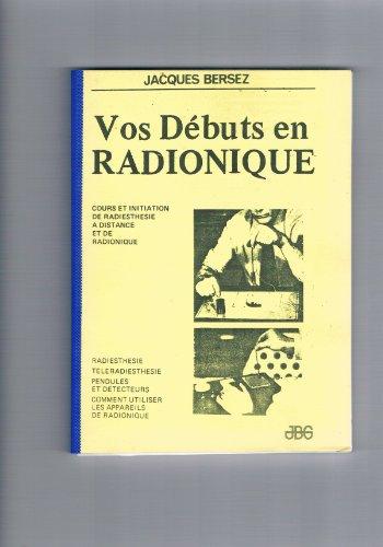 9782900272398: Vos débuts en Radionique