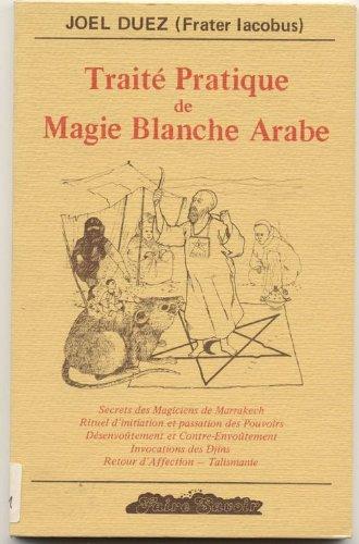Traité pratique de magie blanche arabe: Joël Duez