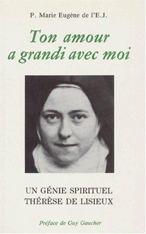 Ton amour a grandi avec moi: Marie-Eugène de l'Enfant-Jésus,