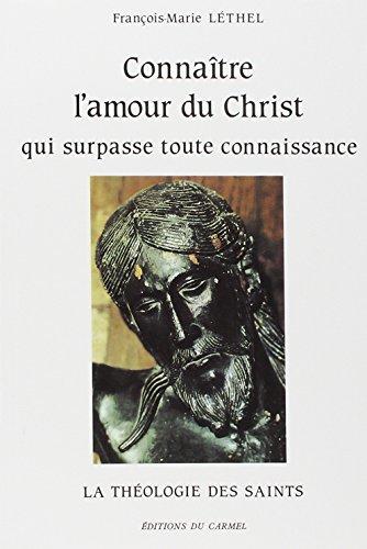 Connaître l'amour du Christ qui surpasse toute: François Marie Léthel