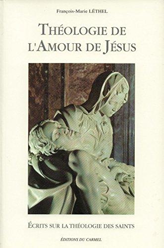 Theologie de l'amour de Jesus: Ecrits sur: François Marie Léthel