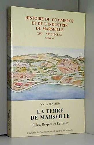 9782900732038: La terre de Marseille: Tuiles, briques et carreaux (Collection