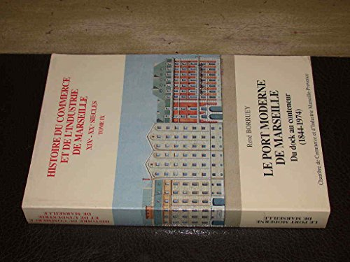 9782900732090: Le port moderne de Marseille: Du dock au conteneur, 1844-1974 (Collection