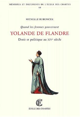 9782900791493: Quand les femmes gouvernent. Droit et politique au XIVe si�cle : Yolande de Flandre