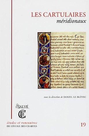 9782900791806: Les Cartulaires meridionaux: Actes du Colloque organise a Beziers les 20 et 21 septembre 2002 par le Centre historique de recherches et d'etudes ... (Etudes Et Rencontres De L Ecole Des Chartes)