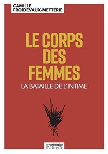 9782900818015: Le corps des femmes: La bataille de l'intime