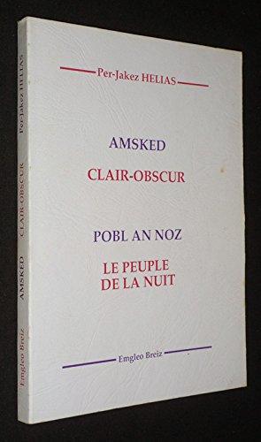 9782900828618: Amsked = Clair-obscur ; Pobl an noz = Le peuple de la nuit