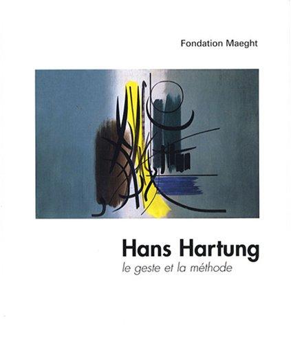 9782900923443: Hans Hartung le geste et la méthode
