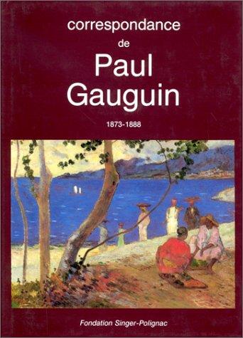 Correspondance de Paul Gauguin: Documents, Temoignages 1873-1888: Gauguin, Paul, Professor