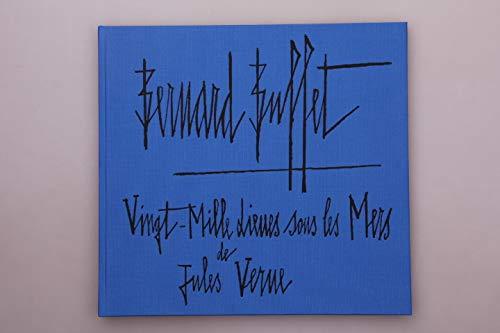 Bernard Buffet: Vingt mille lieues sous les mers de Jules Verne (French Edition) (2900973090) by Bernard Buffet