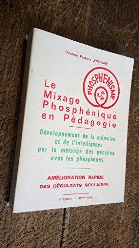 9782901032045: Le Mixage phosph�nique en p�dagogie...