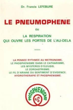 Le pneumophène la respiration qui ouvre les: LEFEBURE Francis