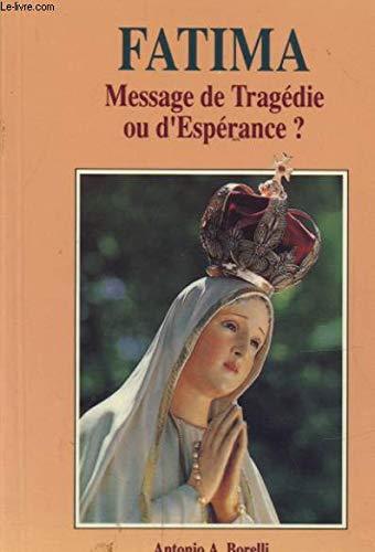 9782901039129: Fatima -Message de tragedie ou d'espérance