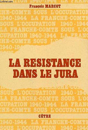 9782901040484: La Resistance dans le Jura (La Franche-Comte sous l'occupation, 1940-1944) (French Edition)