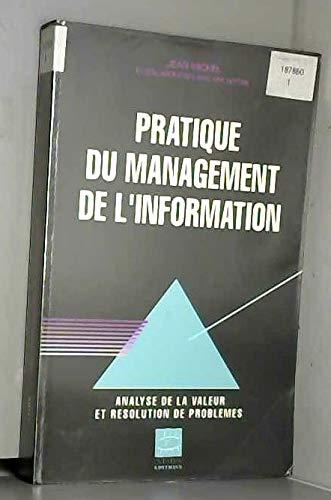 PRATIQUE DU MANAGEMENT DE L'INFORMATION. Analyse de la valeur et résolution de probl&...