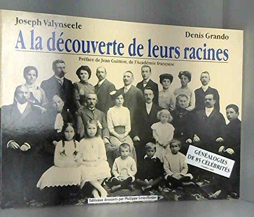 A LA DECOUVERTE de LEURS RACINES (Tome: Joseph VALYNSEELE -