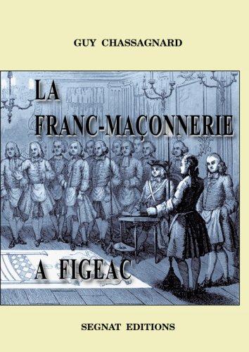 9782901082262: La Franc-Maçonnerie à Figeac