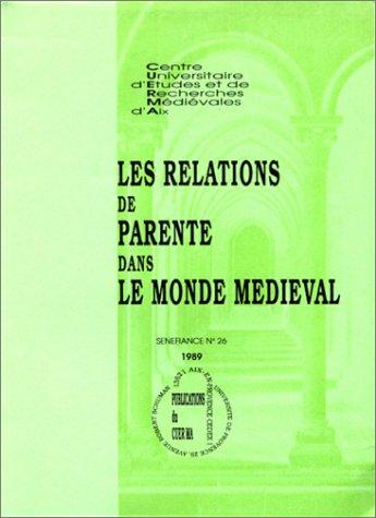 Les Relations de Parente dans le Monde Medieval: Centre Universitaire d'Etudes et de ...