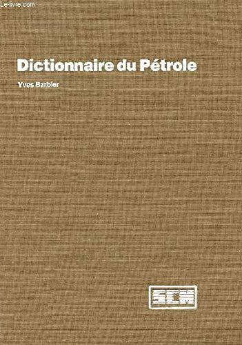 9782901133193: Dictionnaire du petrole (French Edition)