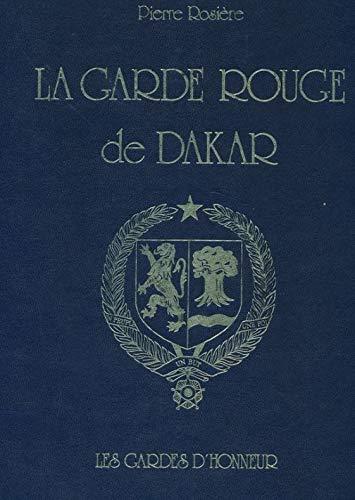 LA GARDE ROUGE DE DAKAR, SPAHIS ET: Rosière, Pierre