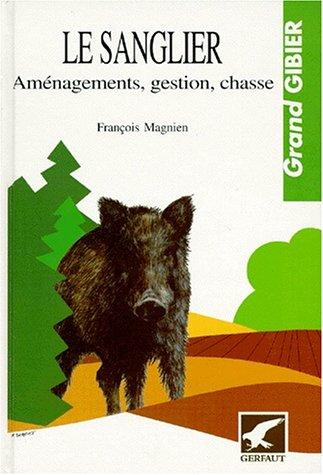 9782901196440: Le sanglier: Aménagements, gestion, chasse
