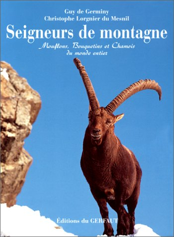 9782901196785: Seigneurs de montagne. Mouflons, bouquetins et chamois du monde entier