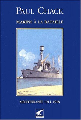 9782901196990: Marins � la bataille. : Tome 3, M�diterran�e 1914-1918