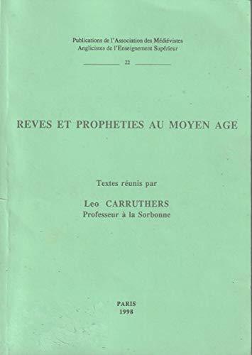 9782901198215: Rêves et prophéties au Moyen âge : Actes du colloque, Paris, Sorbonne, 20-21 mars 1998 (Publications de l'Association des médiévistes anglicistes de l'enseignement supérieur)