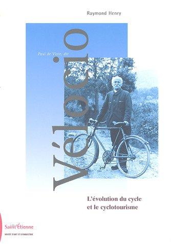 9782901282075: Paul de Vivie, dit Vélocio : L'évolution du cycle et le cyclotourisme