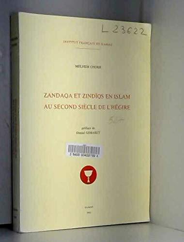 9782901315025: Zandaqa et zindiqs en Islam au second siècle de l'Hégire (French Edition)