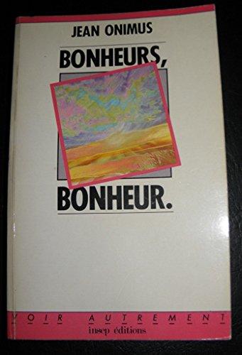 9782901323099: Bonheurs, bonheur
