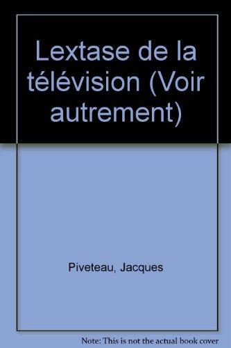 Lextase de la Télévision: Jacques Piveteau