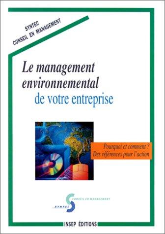 9782901323808: Le management environnemental de votre entreprise : Pourquoi et comment? : Des références pour l'action