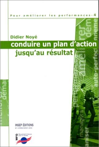 9782901323877: Pour améliorer les performances, tome 4 : Conduire un plan d'action jusqu'au résultat