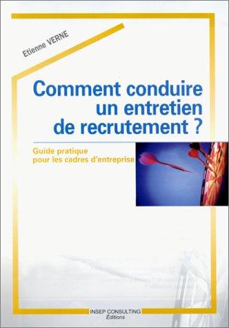 9782901323952: Comment conduire un entretien de recrutement ? Guide pratique pour les cadres d'entreprise
