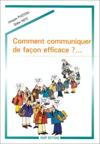 9782901323976: Comment communiquer de façon efficace ?...