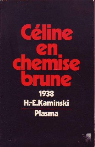 9782901376194: Celine en chemise brune: Ou, Le mal du present (French Edition)