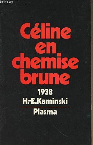 Céline en chemise brune ou le mal: H.-E. Kaminski