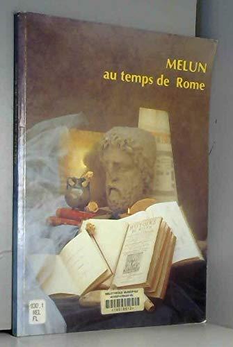 9782901403210: Melun au temps de Rome - Une exposition Ville de Melun - 24 novembre 1990-27 janvier 1991