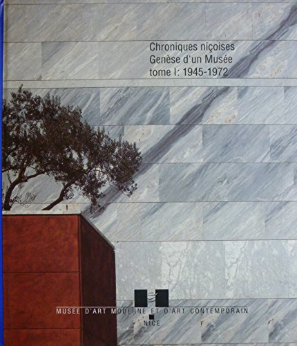 9782901412366: Chroniques niçoises : Genèse d'un musée. Tome 1 : 1945-1972