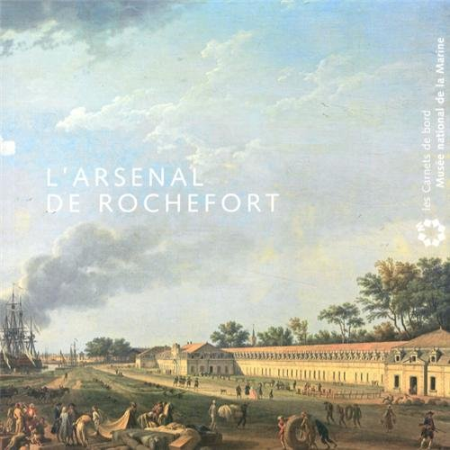 9782901421368: L'arsenal de Rochefort
